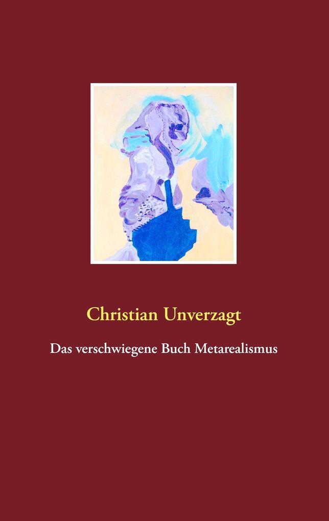 Das verschwiegene Buch Metarealismus als Buch (kartoniert)