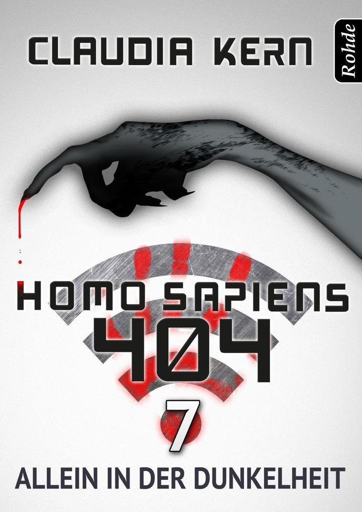 Homo Sapiens 404 Band 7: Allein in der Dunkelheit als eBook epub