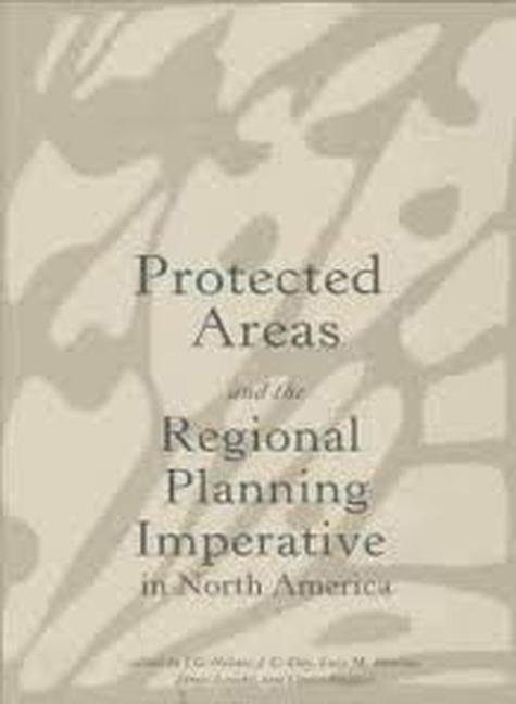 Protected Areas and the Regional Planning Imperative in North America: Integrating Nature Conservation and Sustainable Development als Taschenbuch