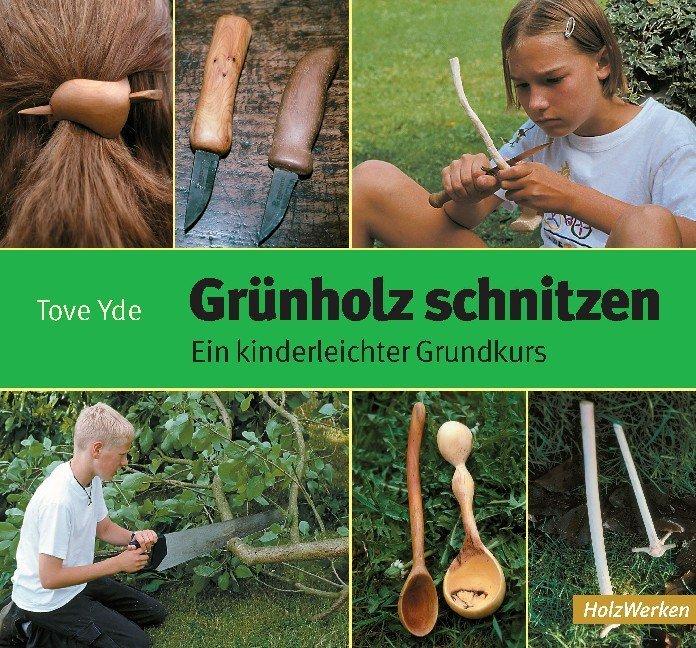 Grünholz schnitzen als Buch (gebunden)