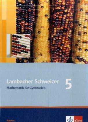 Lambacher Schweizer. 5. Schuljahr. Schülerbuch. Bayern als Buch (gebunden)