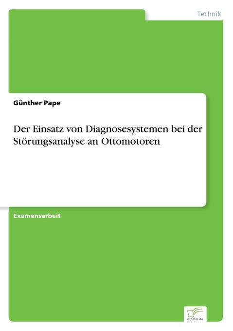 Der Einsatz von Diagnosesystemen bei der Störungsanalyse an Ottomotoren als Buch (kartoniert)