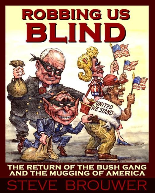 Robbing Us Blind: The Return of the Bush Gang and the Mugging of America als Taschenbuch