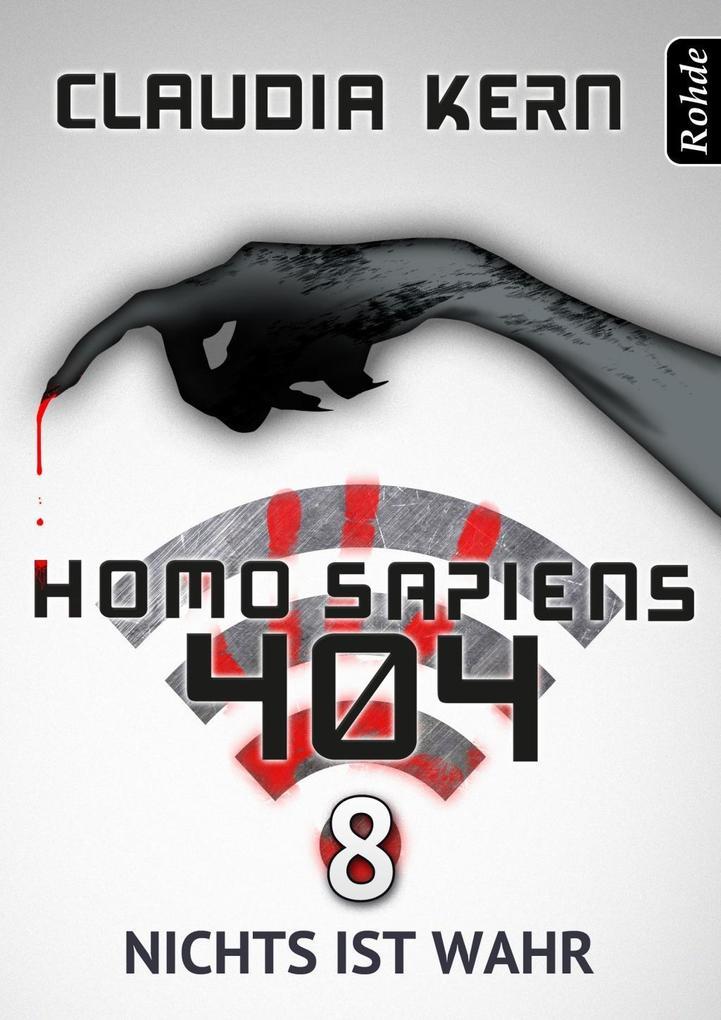 Homo Sapiens 404 Band 8: Nichts ist wahr als eBook epub