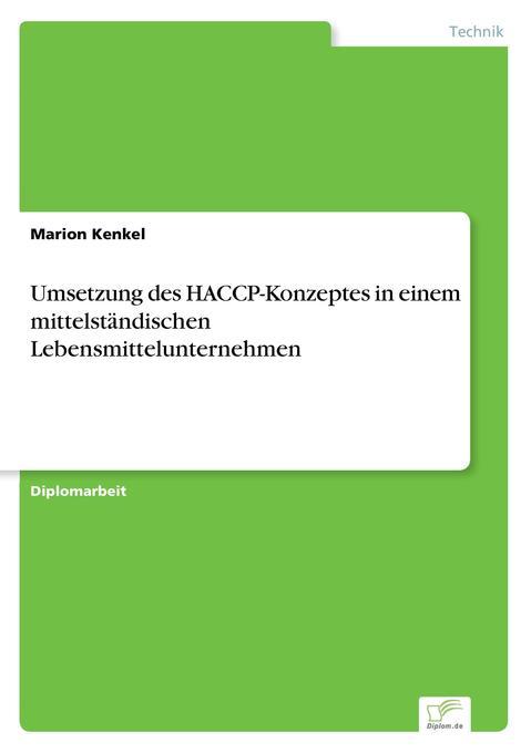 Umsetzung des HACCP-Konzeptes in einem mittelständischen Lebensmittelunternehmen als Buch (gebunden)