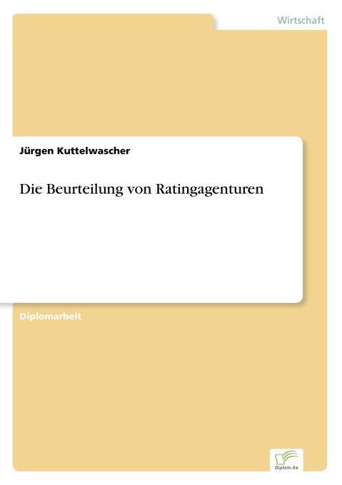 Die Beurteilung von Ratingagenturen als Buch (kartoniert)