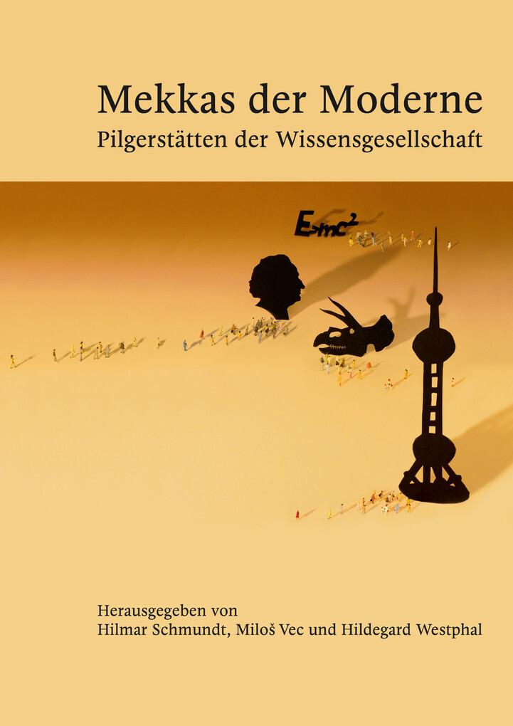 Mekkas der Moderne - Pilgerstätten der Wissensgesellschaft als eBook epub
