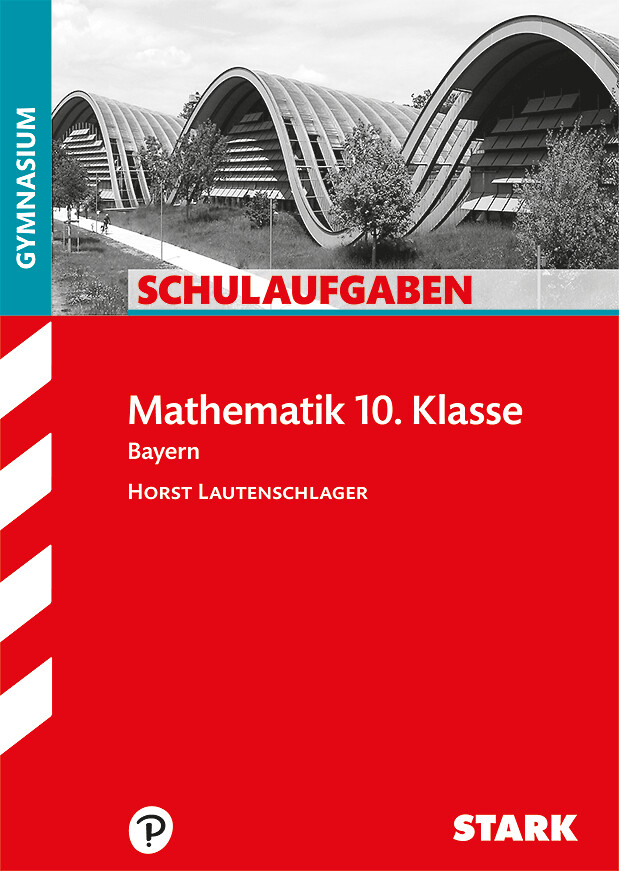 Schulaufgaben Gymnasium Bayern - Mathematik 10. Klasse als Buch (kartoniert)