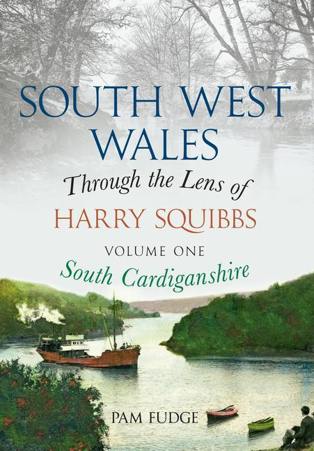 South West Wales Through the Lens of Harry Squibbs South Cardiganshire: Volume 1 als Taschenbuch