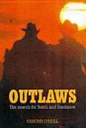 Outlaws: The Search for Butch & Sundance als Buch (gebunden)