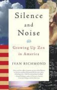 Silence and Noise: Growing Up Zen in America als Taschenbuch