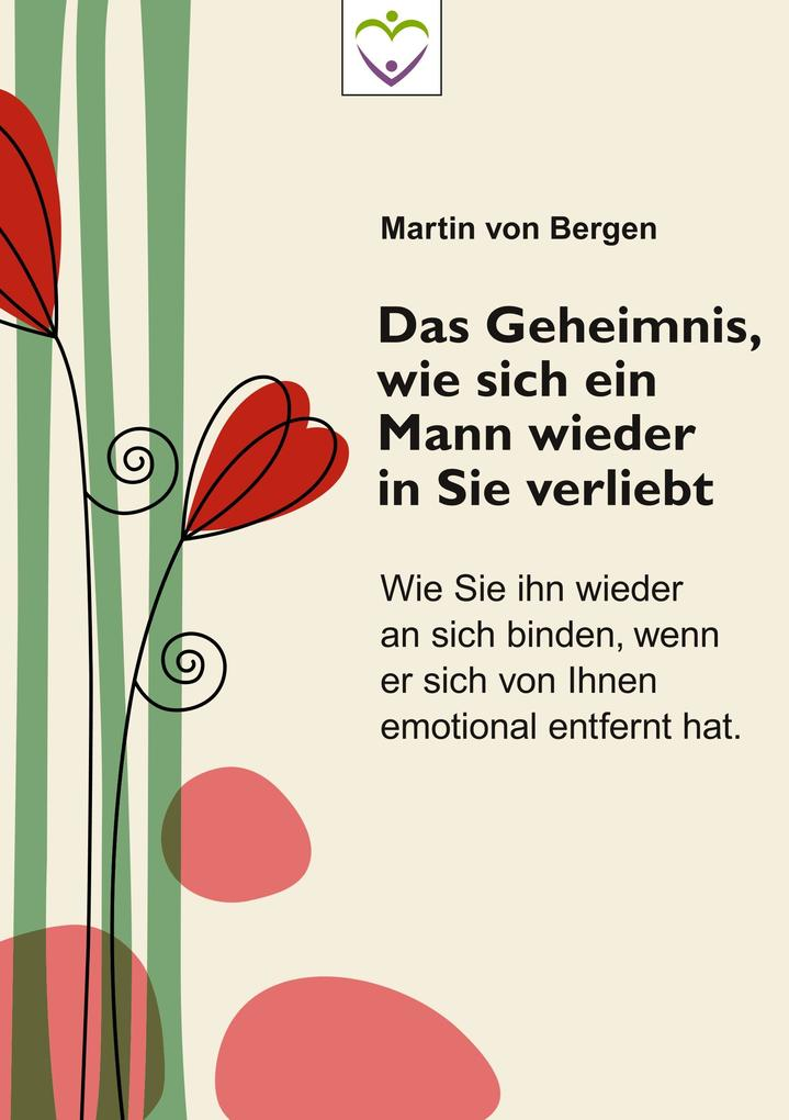 Martin von Bergen: Das Geheimnis, wie sich ein Mann wieder