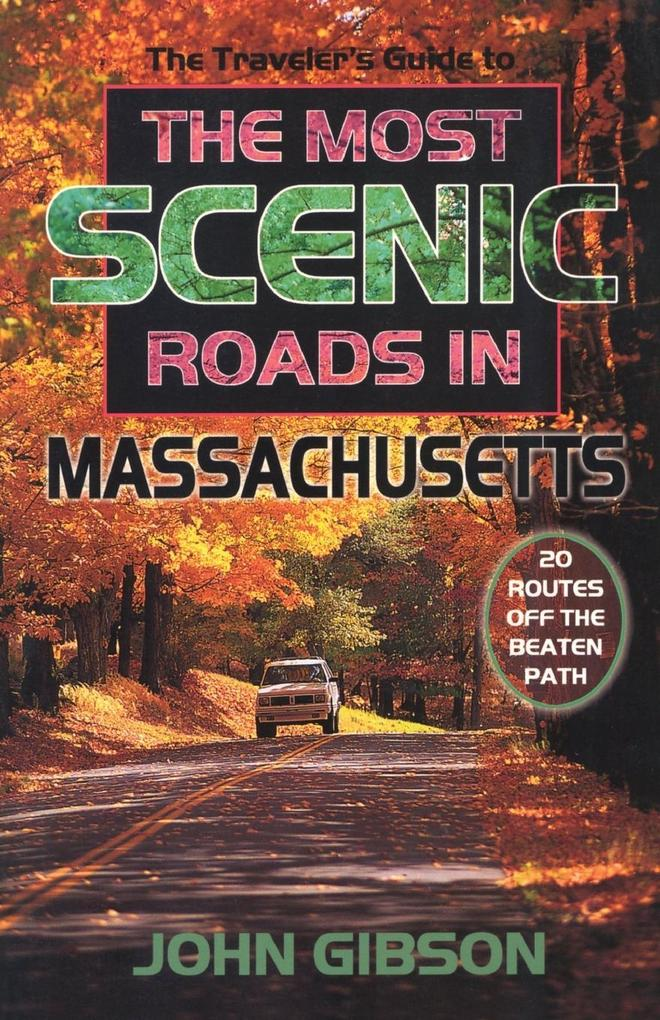 The Traveler's Guide to the Most Scenic Roads in Massachusetts als Taschenbuch
