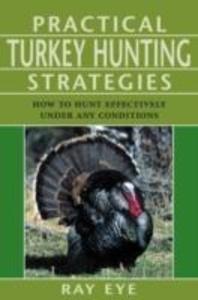 Practical Turkey Hunting Strategies als Taschenbuch