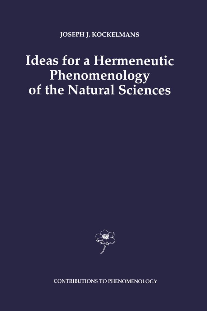 Ideas for a Hermeneutic Phenomenology of the Natural Sciences als Buch (gebunden)