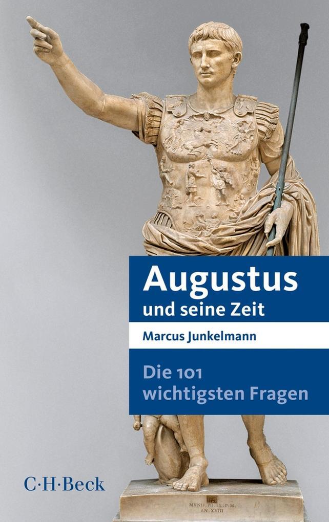 Die 101 wichtigsten Fragen - Augustus und seine Zeit als eBook