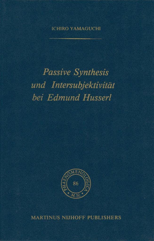 Passive Synthesis und Intersubjektivität bei Edmund Husserl als Buch (gebunden)