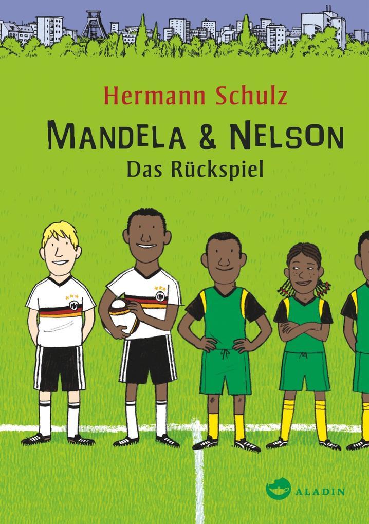 Mandela & Nelson. Das Rückspiel als eBook epub