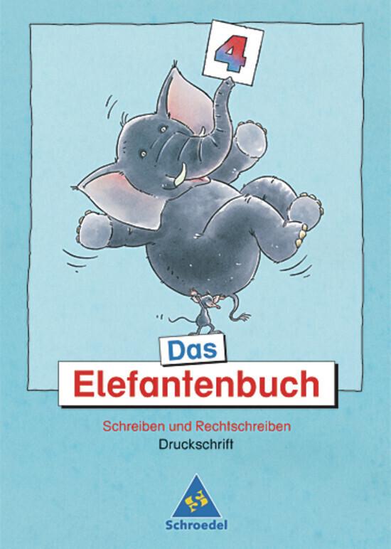 Das Elefantenbuch. 4. Schuljahr. Arbeitsheft. Druckschrift. Neubearbeitung als Buch (geheftet)