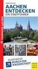 Aachen entdecken - Ein Stadtführer