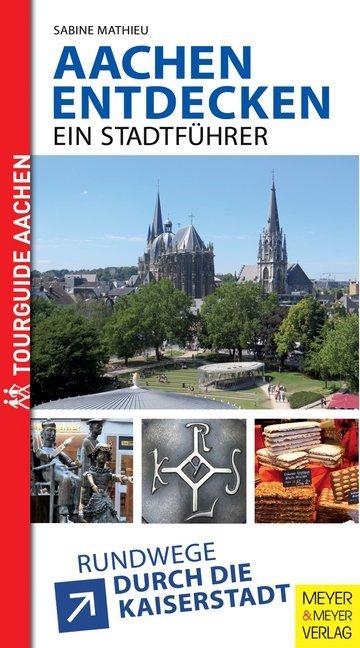 Aachen entdecken - Ein Stadtführer als Buch (kartoniert)