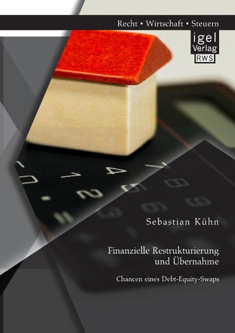 Finanzielle Restrukturierung und Übernahme: Chancen eines Debt-Equity-Swaps als Buch (kartoniert)
