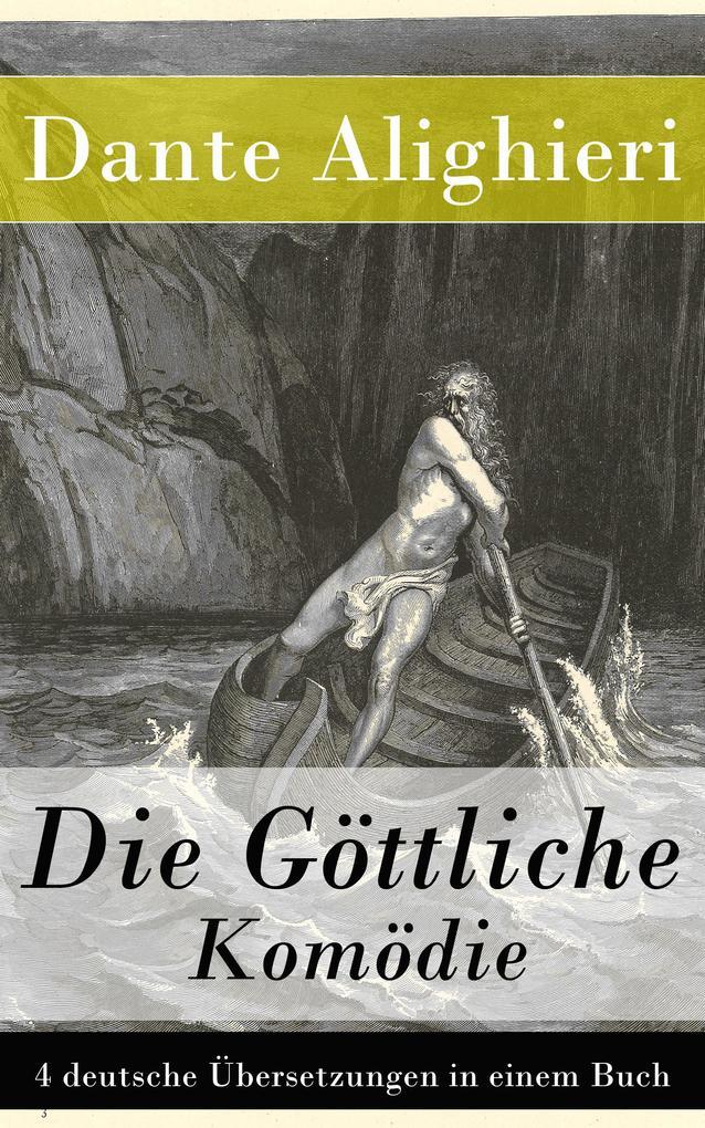Die Göttliche Komödie - 4 deutsche Übersetzungen in einem Buch als eBook epub