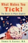 What Makes You Tick?: The Brain in Plain English