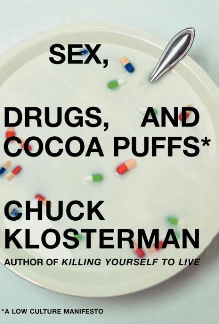 Sex, Drugs, and Cocoa Puffs als Buch (gebunden)