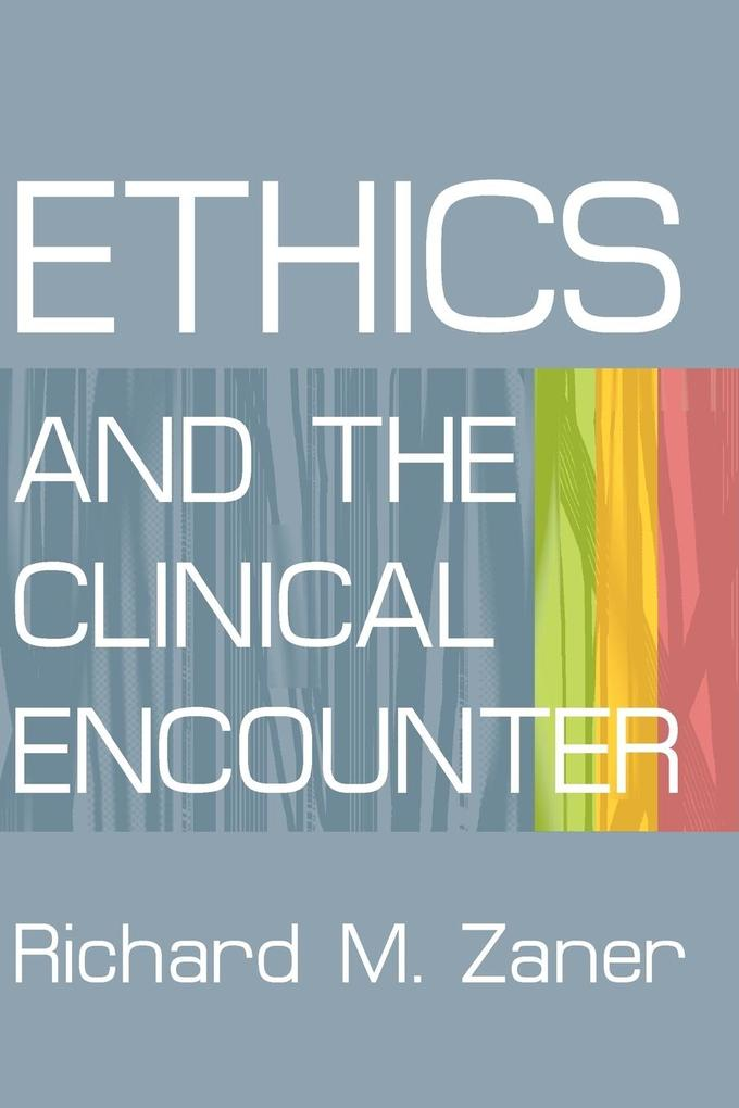 ETHICS AND THE CLINICAL ENCOUNTER als Taschenbuch
