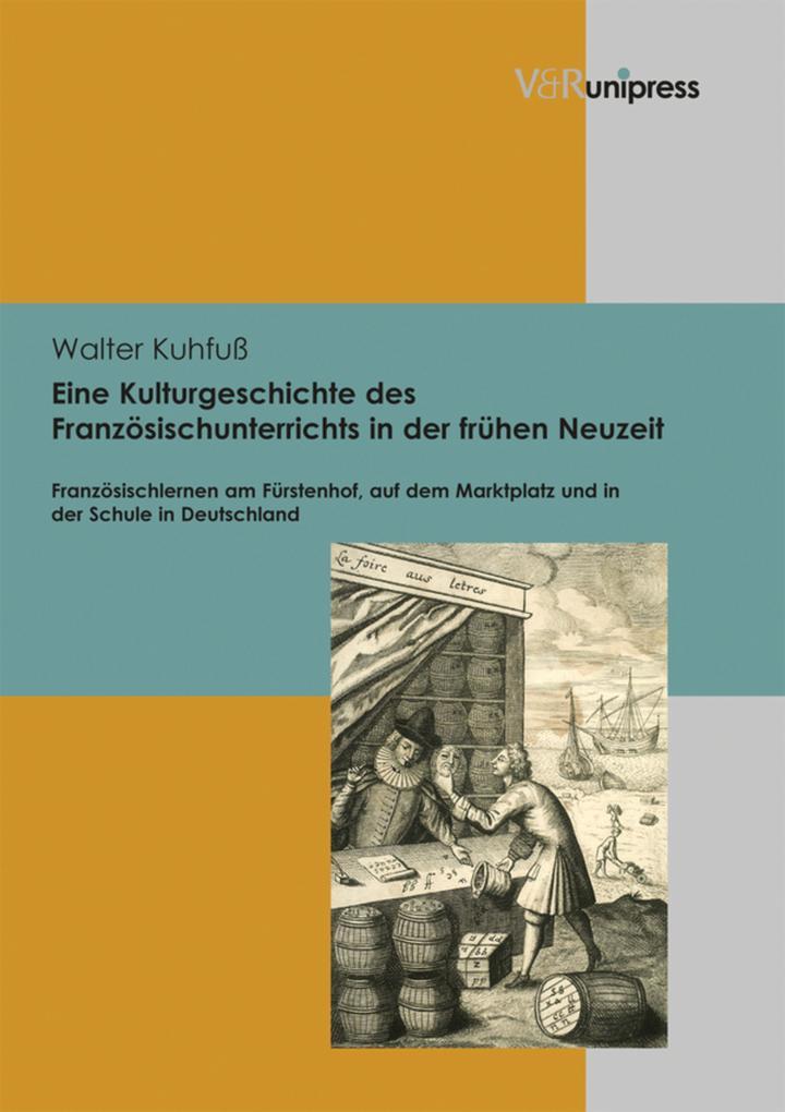 Eine Kulturgeschichte des Französischunterrichts in der frühen Neuzeit als eBook pdf