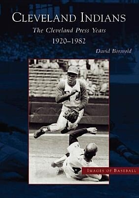 The Cleveland Indians: Cleveland Press Years, 1920-1982 als Taschenbuch