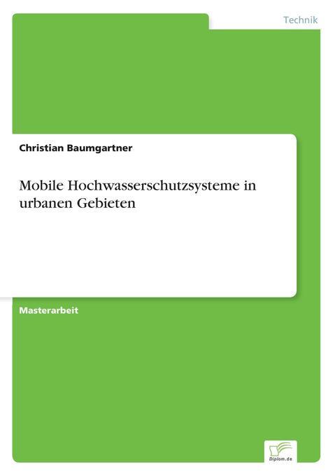 Mobile Hochwasserschutzsysteme in urbanen Gebieten als Buch (kartoniert)