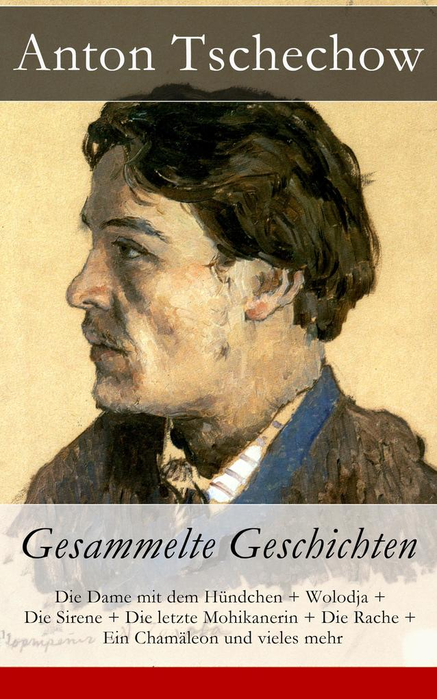 Anton Tschechow: Gesammelte Geschichten als eBook epub