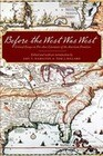 Before the West Was West: Critical Essays on Pre-1800 Literature of the American Frontiers