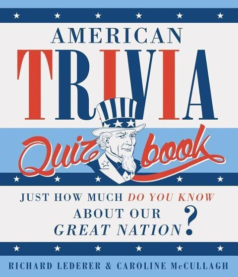 American Trivia Quiz Book: Just How Much Do You Know about Our Great Nation? als Taschenbuch