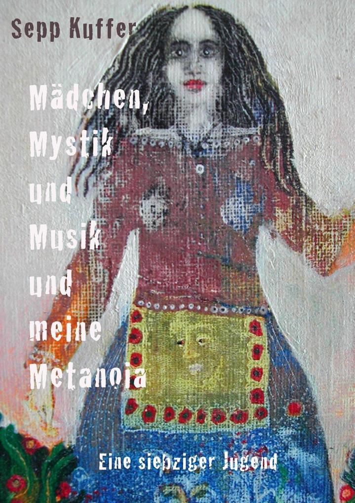 Mädchen, Mystik und Musik und meine Metanoia als eBook epub
