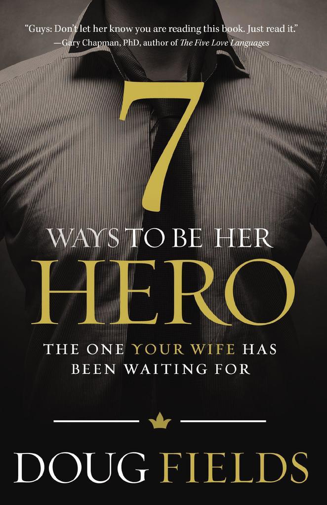 7 Ways to Be Her Hero als eBook epub