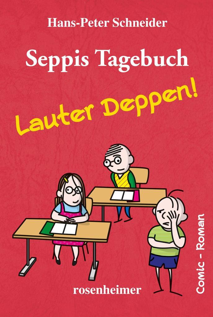 Seppis Tagebuch - Lauter Deppen!: Ein Comic-Roman Band 2 als eBook epub