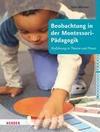 Beobachtung in der Montessori-Pädagogik