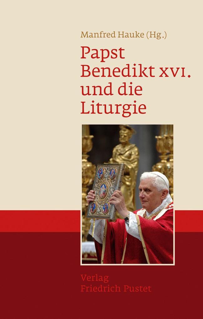 Papst Benedikt XVI. und die Liturgie als eBook pdf