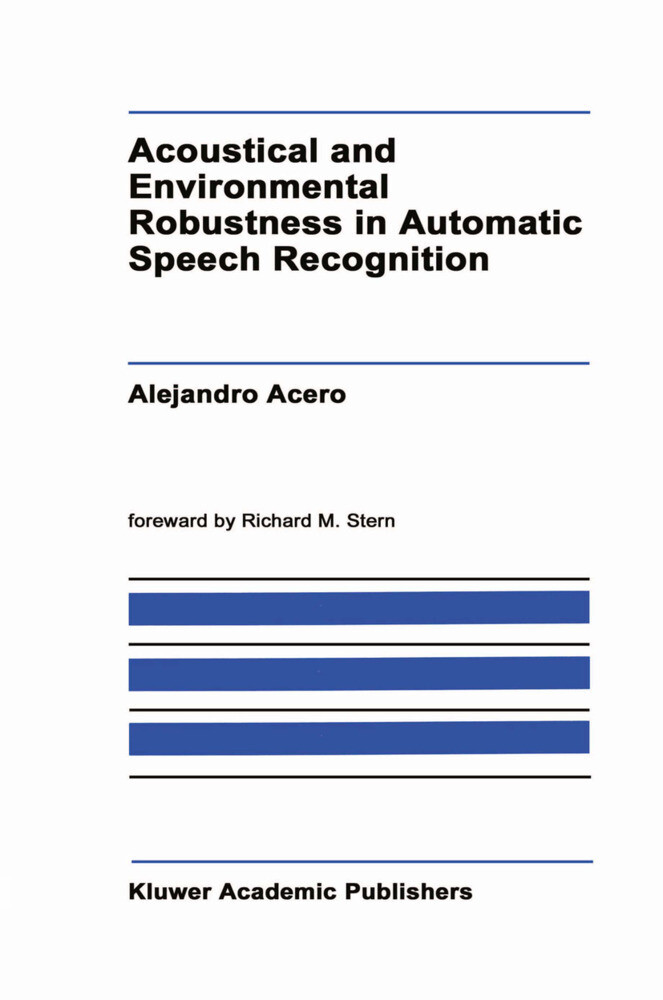 Acoustical and Environmental Robustness in Automatic Speech Recognition als Buch (gebunden)