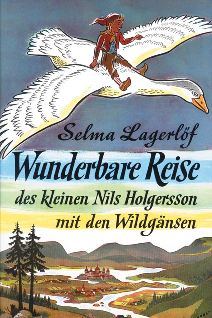 Wunderbare Reise des kleinen Nils Holgersson mit den Wildgänsen als eBook epub