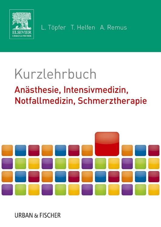Kurzlehrbuch Anästhesie, Intensivmedizin, Notfallmedizin, Schmerztherapie als Buch (kartoniert)