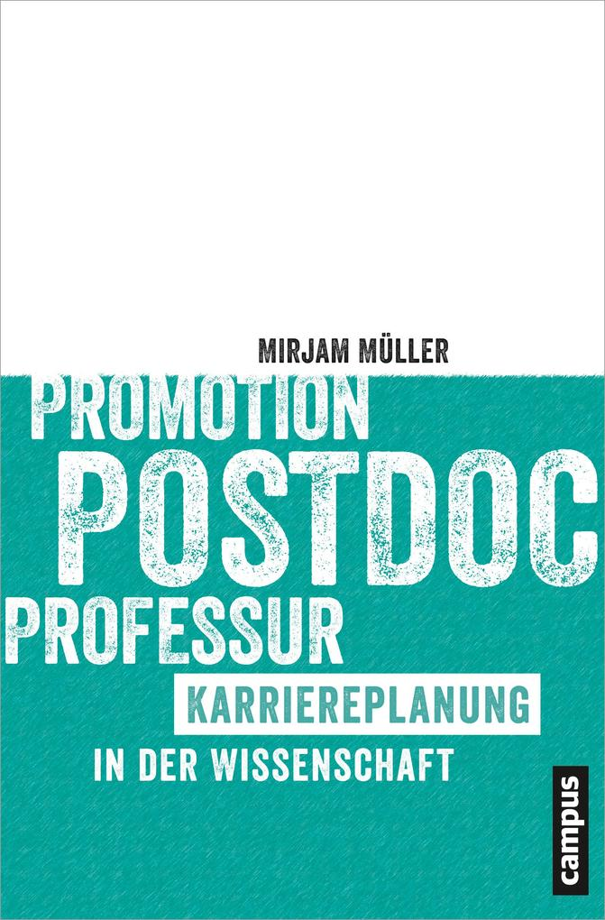 Promotion - Postdoc - Professur als Buch (kartoniert)