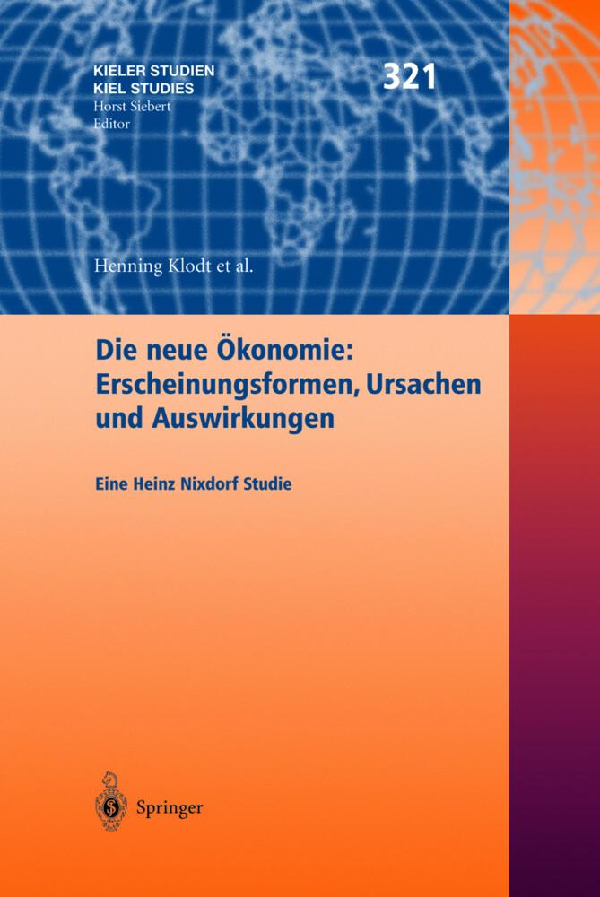 Die neue Ökonomie: Erscheinungsformen, Ursachen und Auswirkungen als Buch (gebunden)