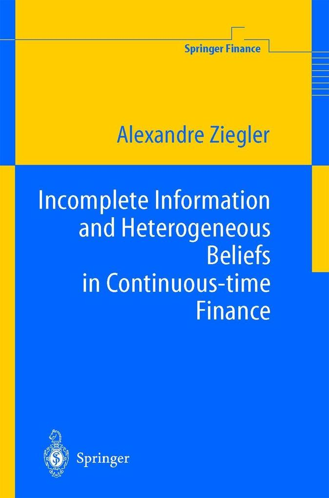Incomplete Information and Heterogeneous Beliefs in Continuous-time Finance als Buch (gebunden)