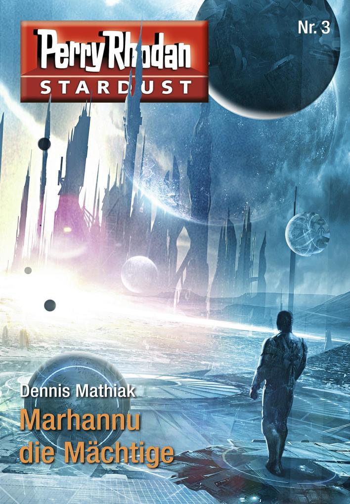 Stardust 3: Marhannu die Mächtige als eBook epub