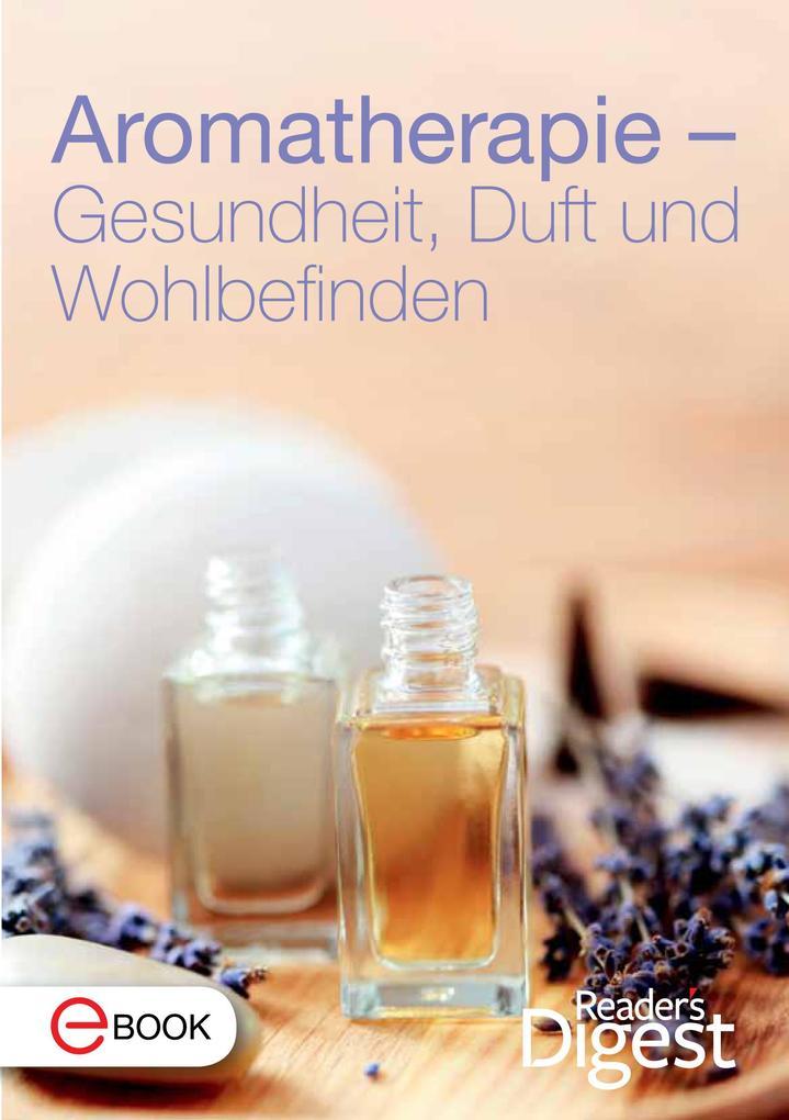 Aromatherapie - Gesundheit, Duft und Wohlbefinden als eBook epub