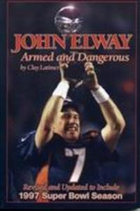 John Elway: Armed & Dangerous als Taschenbuch